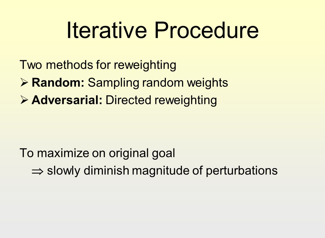 Iterative Procedure Two methods for reweighting