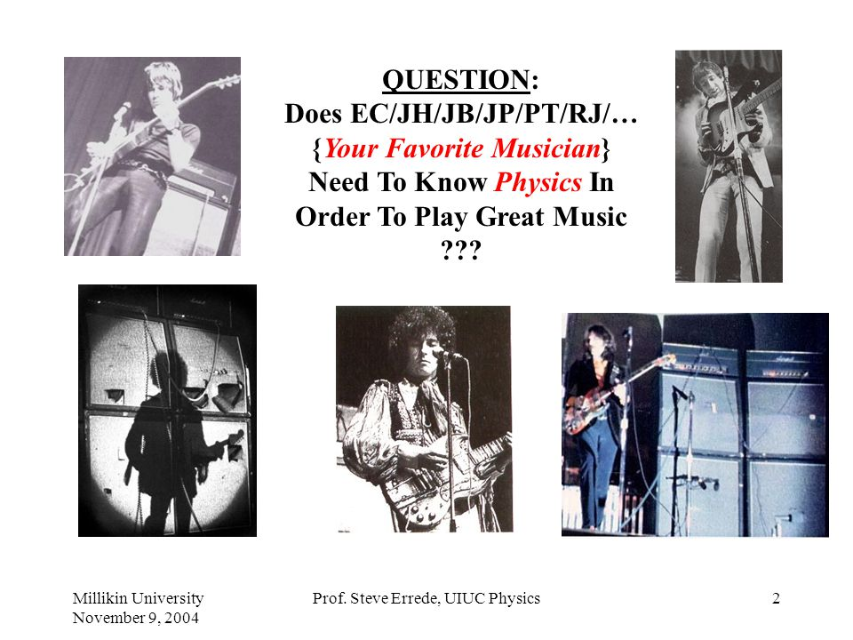 Does EC/JH/JB/JP/PT/RJ/… {Your Favorite Musician}