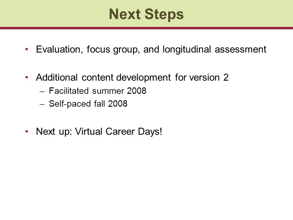Next Steps Evaluation, focus group, and longitudinal assessment