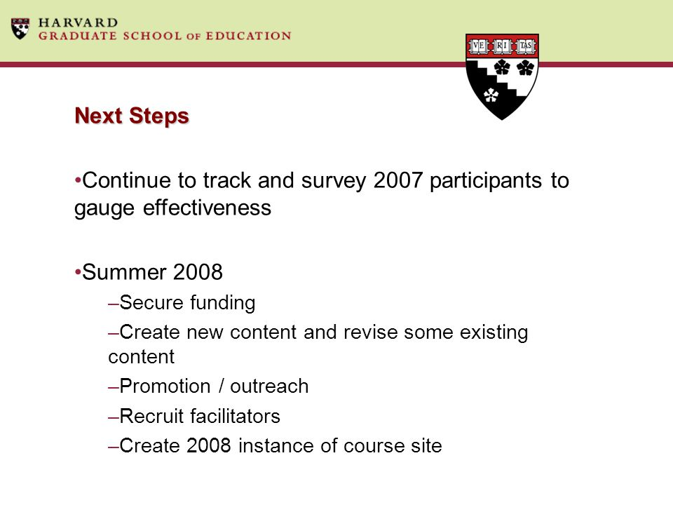 Continue to track and survey 2007 participants to gauge effectiveness