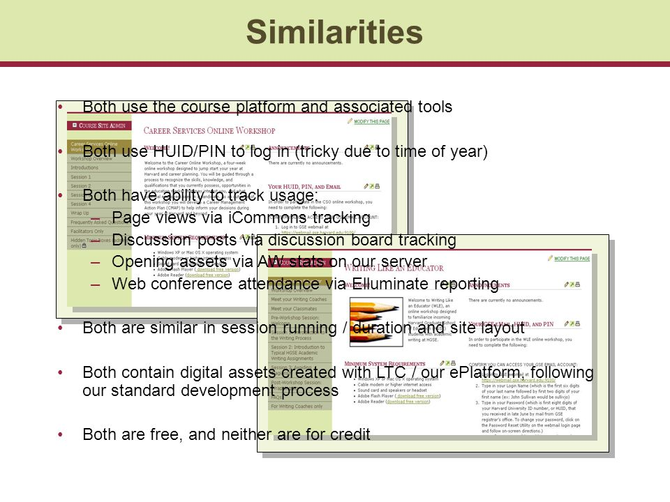 Similarities Both use the course platform and associated tools