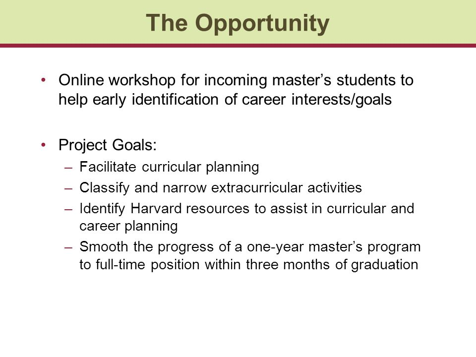 The Opportunity Online workshop for incoming master's students to help early identification of career interests/goals.