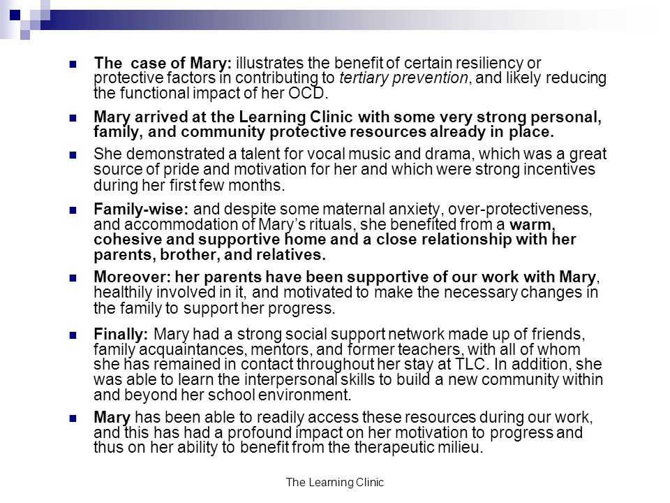 The case of Mary: illustrates the benefit of certain resiliency or protective factors in contributing to tertiary prevention, and likely reducing the functional impact of her OCD.
