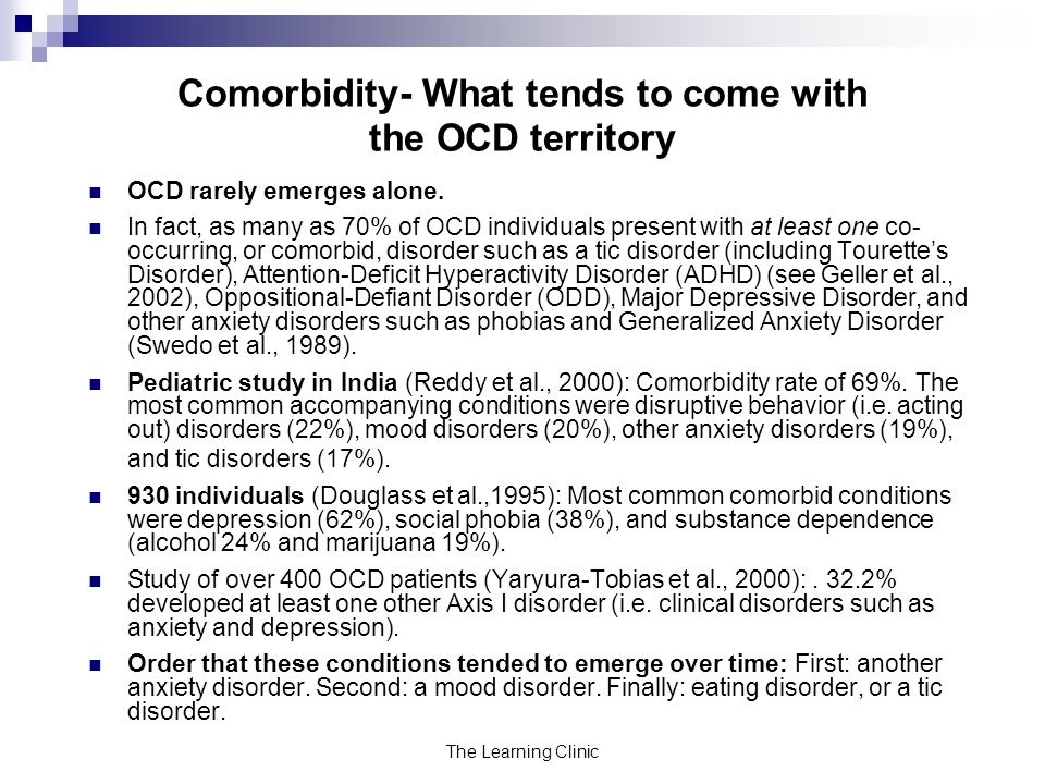 Comorbidity- What tends to come with the OCD territory