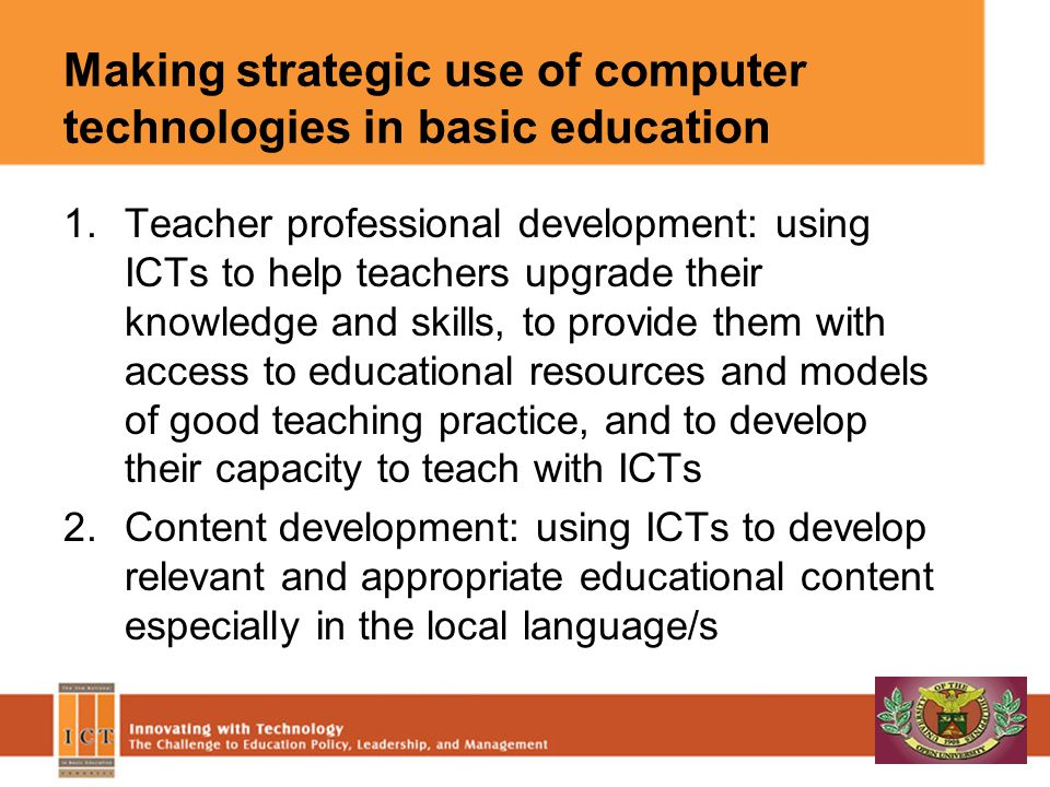 Making strategic use of computer technologies in basic education