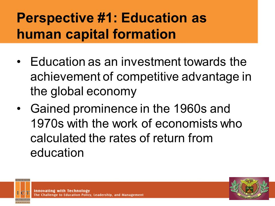 Perspective #1: Education as human capital formation