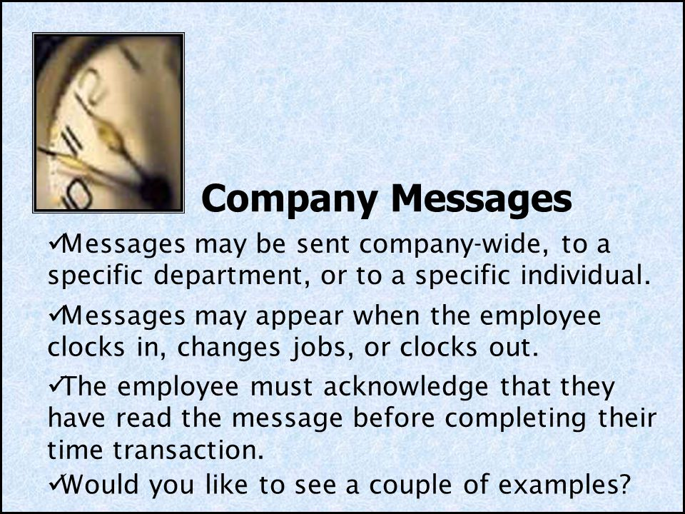 Company Messages Messages may be sent company-wide, to a specific department, or to a specific individual.