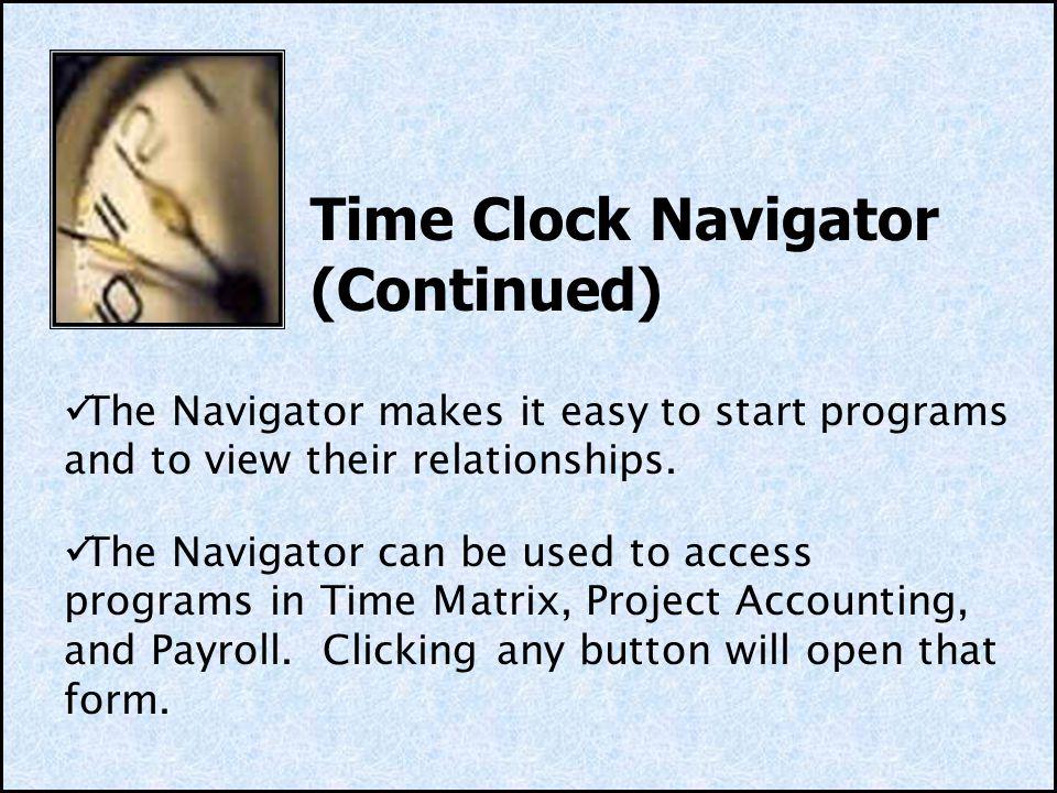 Time Clock Navigator (Continued)