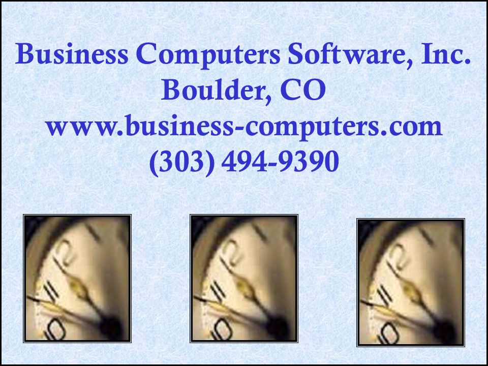 Business Computers Software, Inc. Boulder, CO www. business-computers