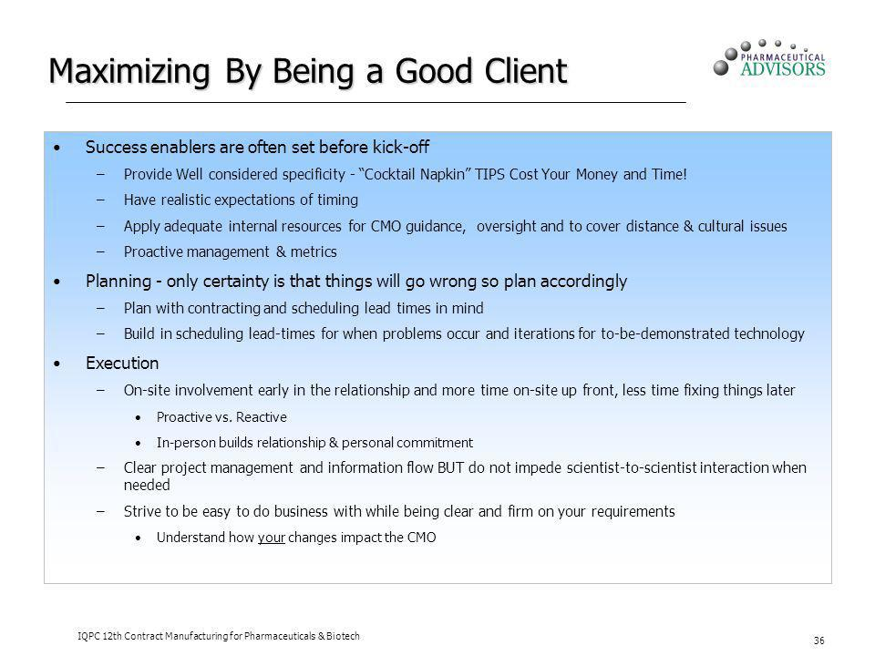 Maximizing By Being a Good Client
