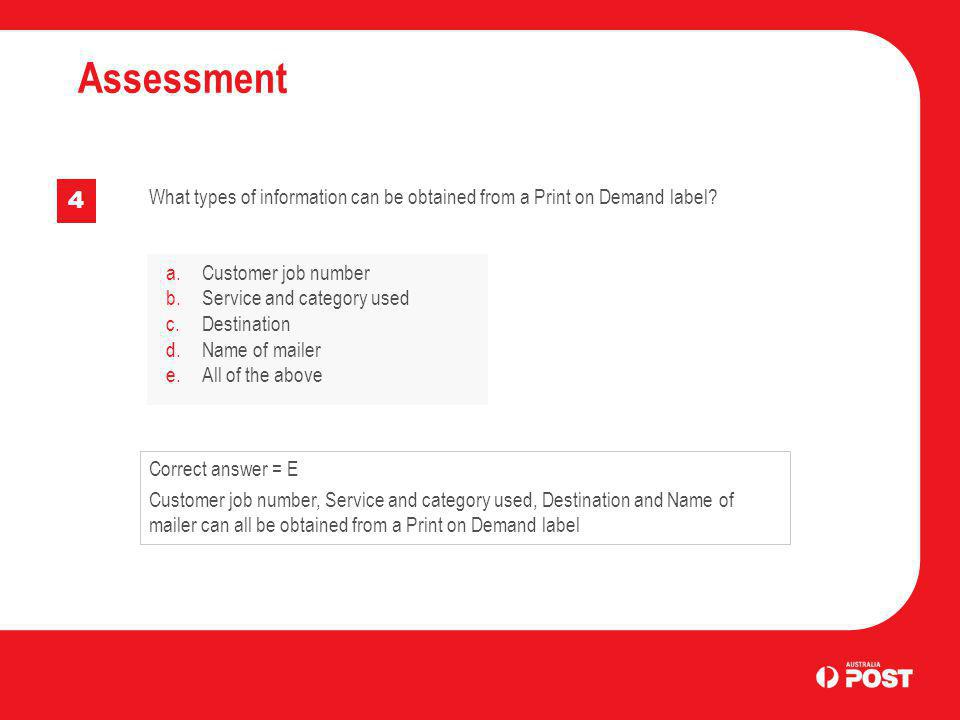 Assessment 4. What types of information can be obtained from a Print on Demand label a. Customer job number.