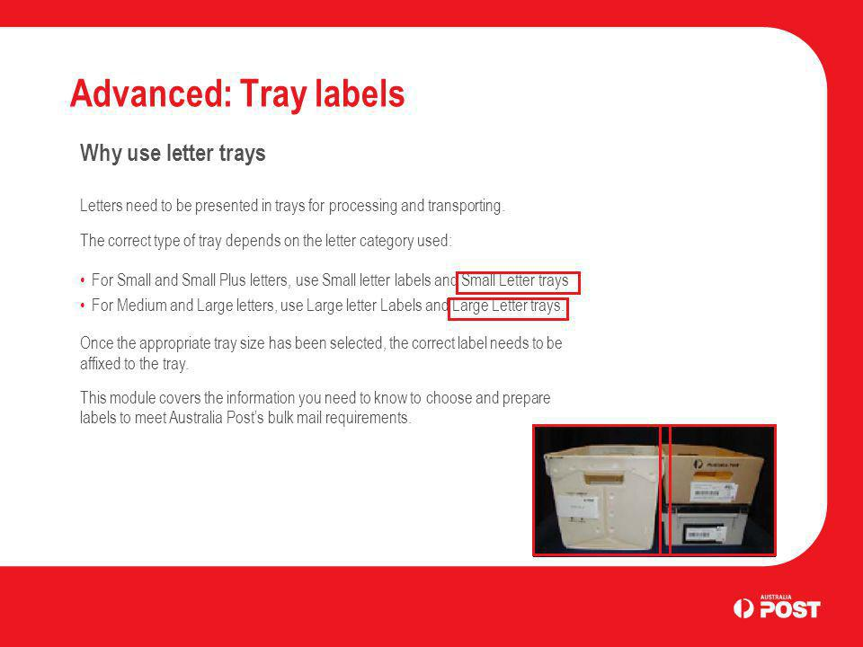 Advanced: Tray labels Why use letter trays