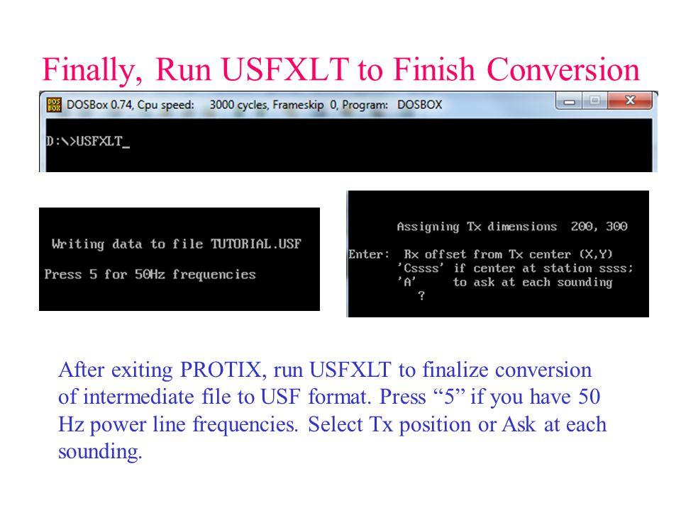 Finally, Run USFXLT to Finish Conversion