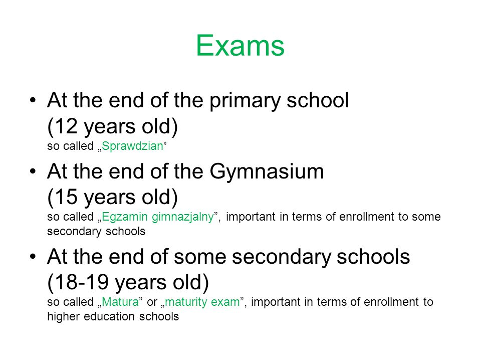 "Exams At the end of the primary school (12 years old) so called ""Sprawdzian"