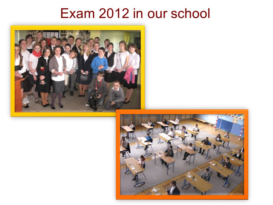 Exam 2012 in our school