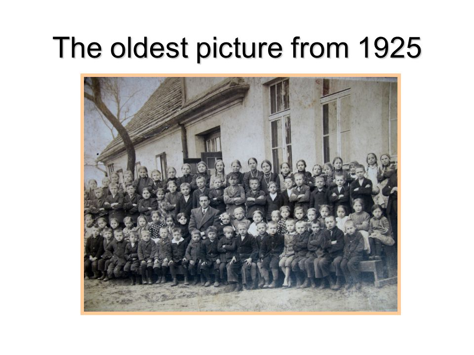 The oldest picture from 1925