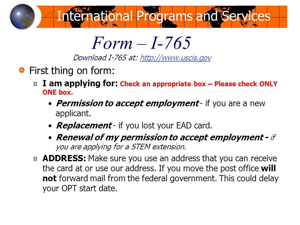 Form – I-765 Download I-765 at: http://www.uscis.gov