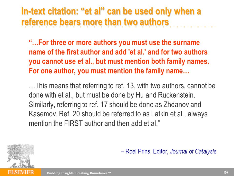 In-text citation: et al can be used only when a reference bears more than two authors