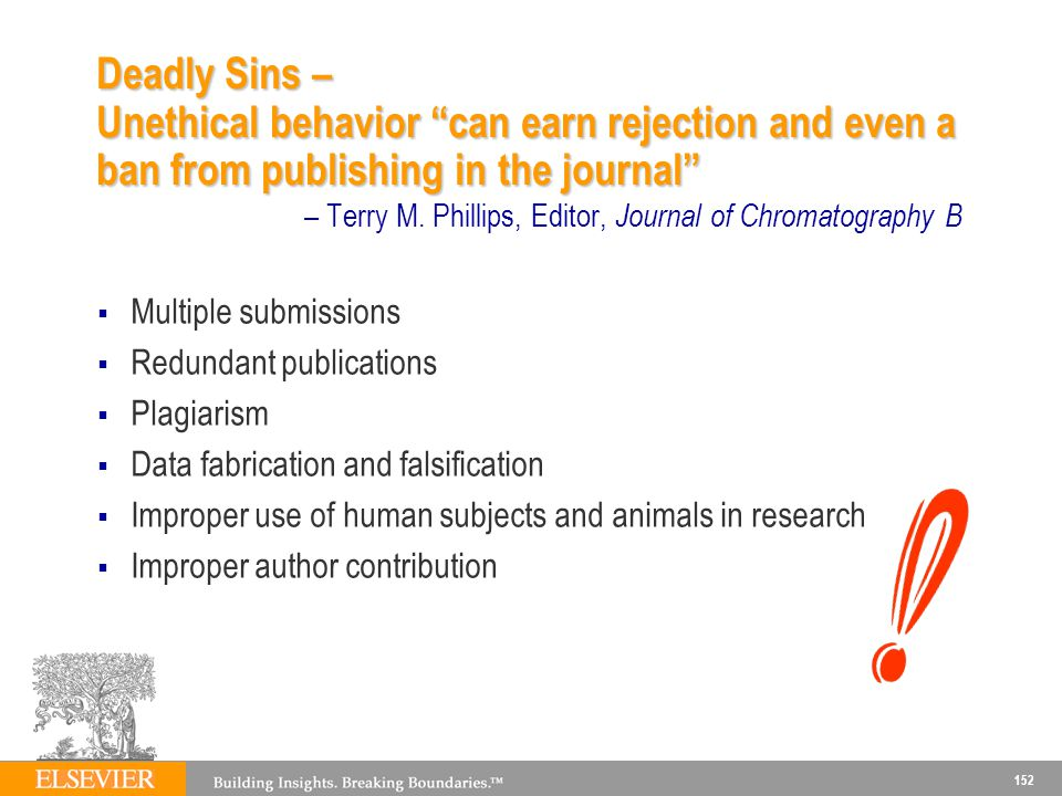 Deadly Sins – Unethical behavior can earn rejection and even a ban from publishing in the journal – Terry M. Phillips, Editor, Journal of Chromatography B