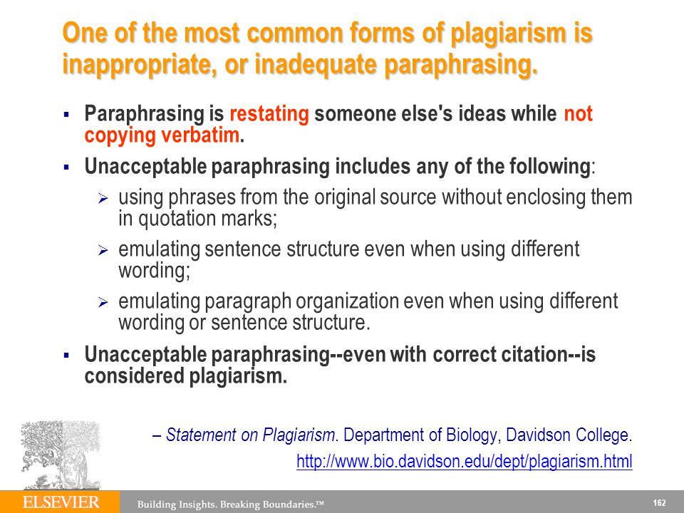 One of the most common forms of plagiarism is inappropriate, or inadequate paraphrasing.
