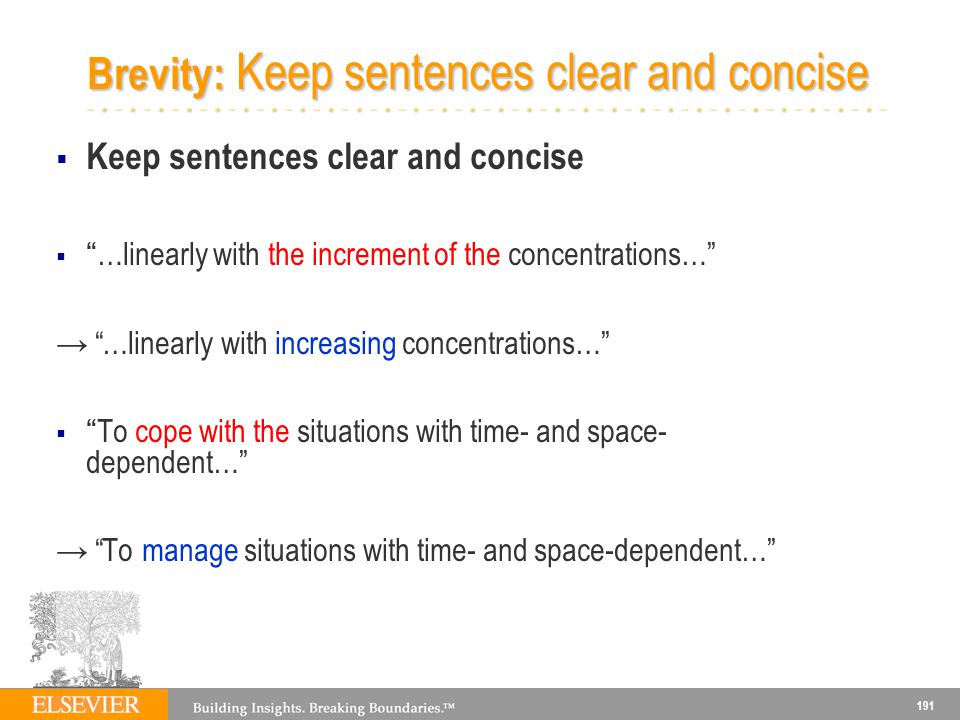 Brevity: Keep sentences clear and concise