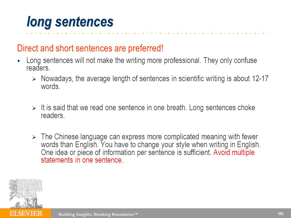long sentences Direct and short sentences are preferred!