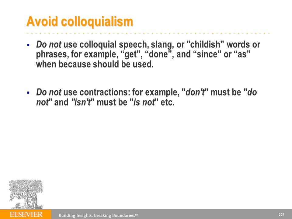 Avoid colloquialism