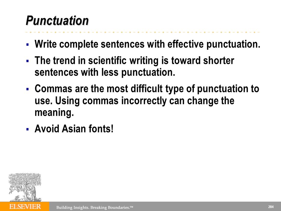 Punctuation Write complete sentences with effective punctuation.