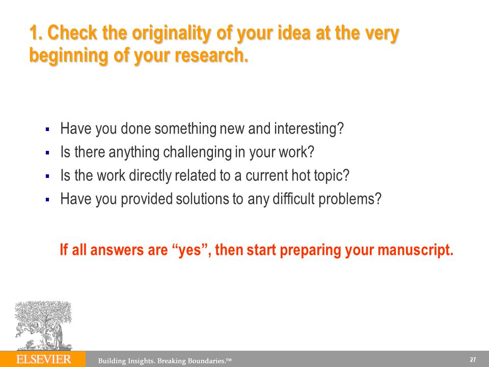 1. Check the originality of your idea at the very beginning of your research.