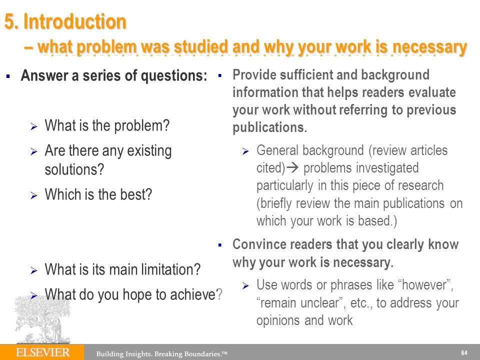 5. Introduction – what problem was studied and why your work is necessary