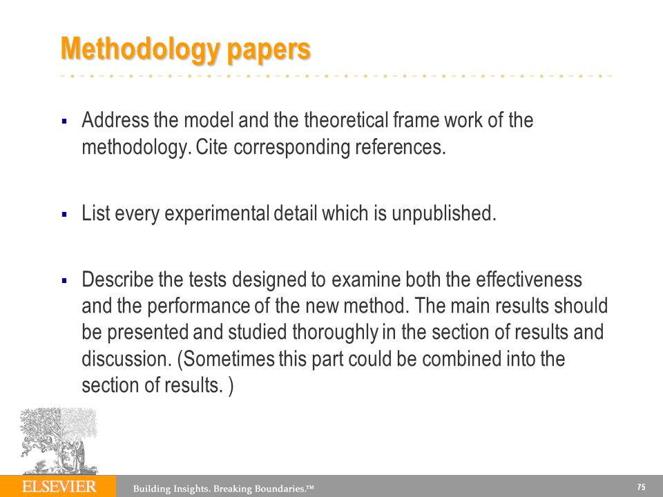 Methodology papers Address the model and the theoretical frame work of the methodology. Cite corresponding references.