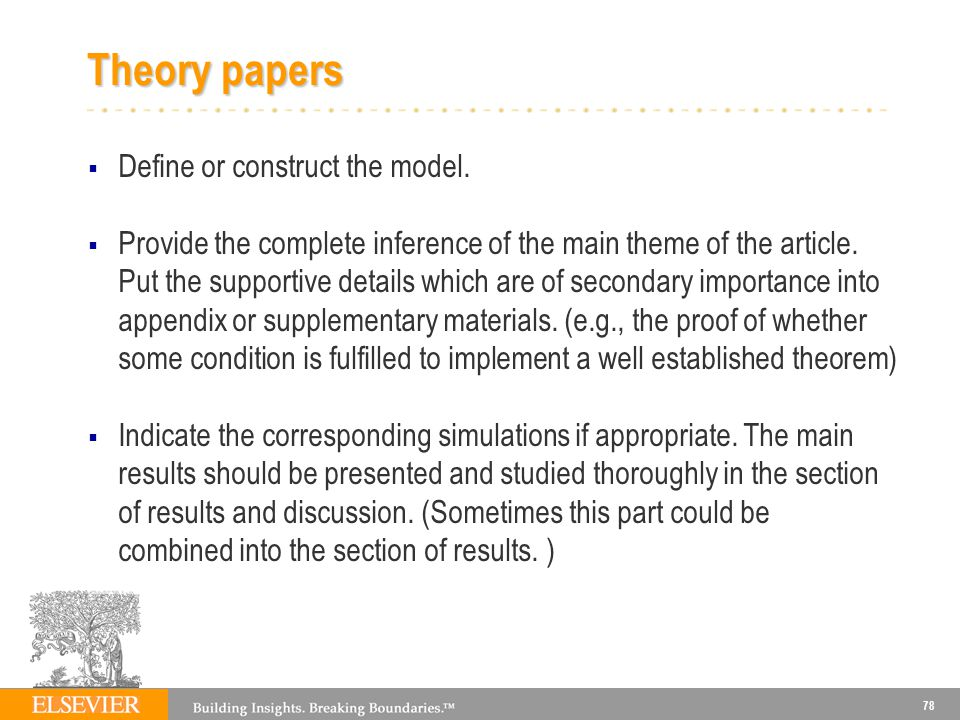 Theory papers Define or construct the model.