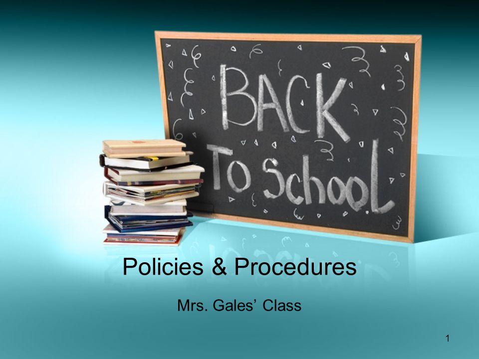 Policies & Procedures Mrs. Gales' Class