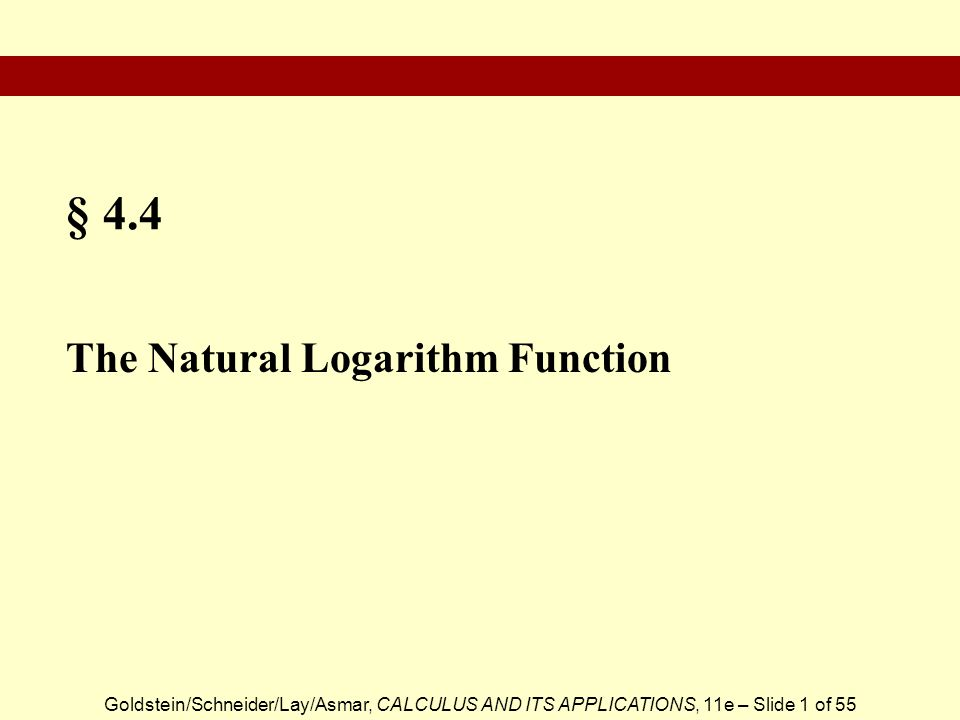 § 4.4 The Natural Logarithm Function