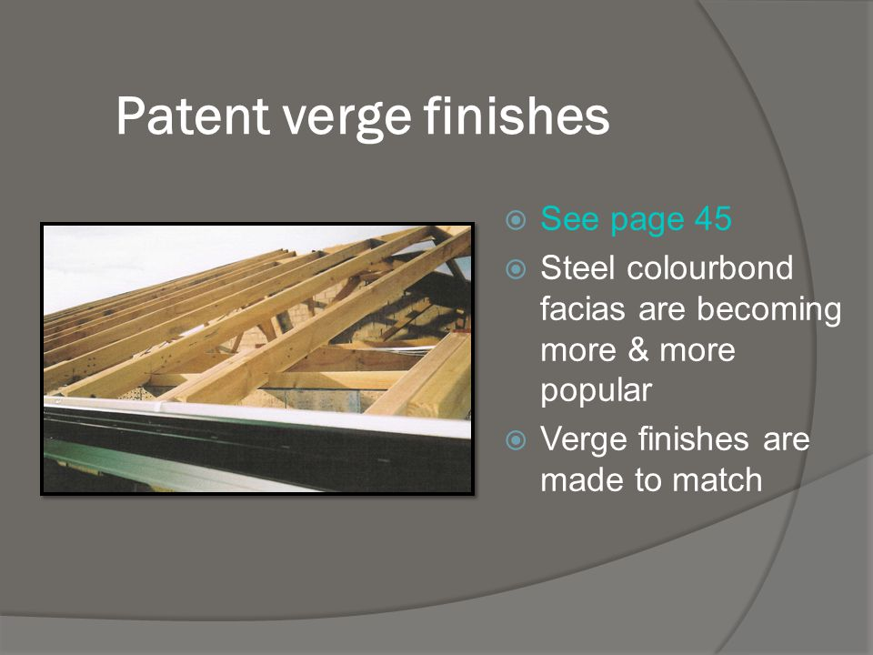Patent verge finishes See page 45