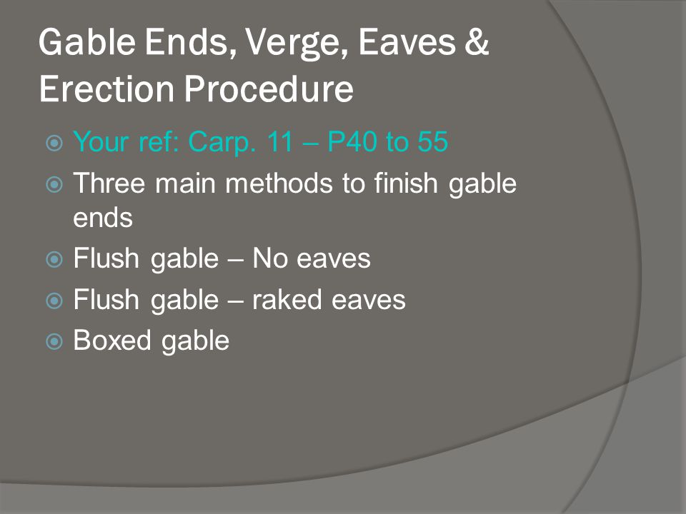 Gable Ends, Verge, Eaves & Erection Procedure