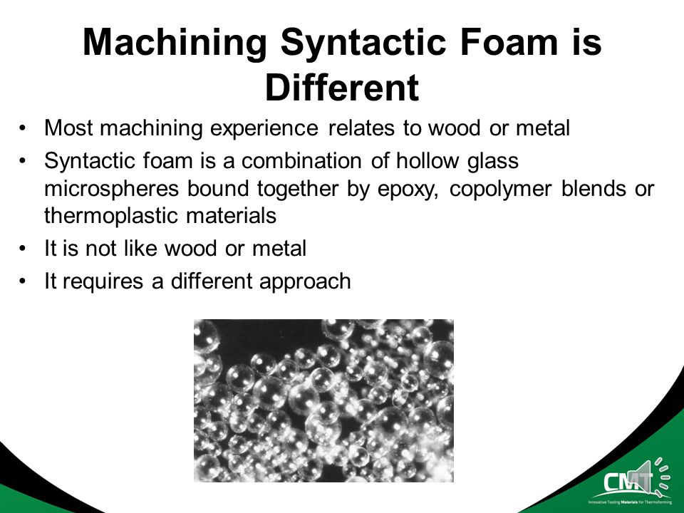 Machining Syntactic Foam is Different