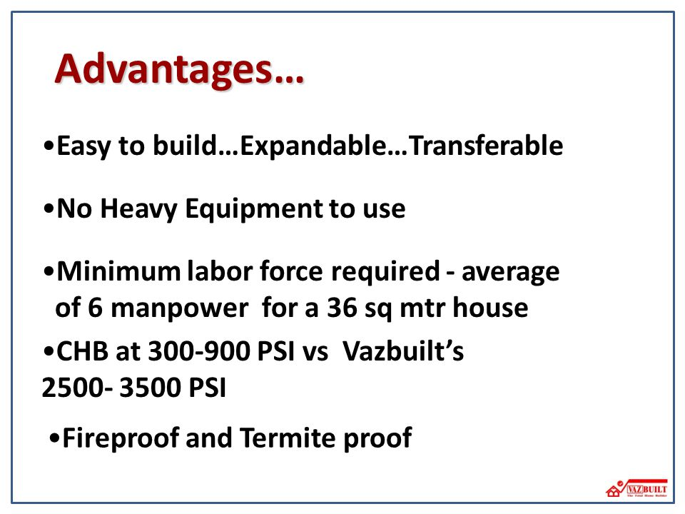 Advantages… Easy to build…Expandable…Transferable