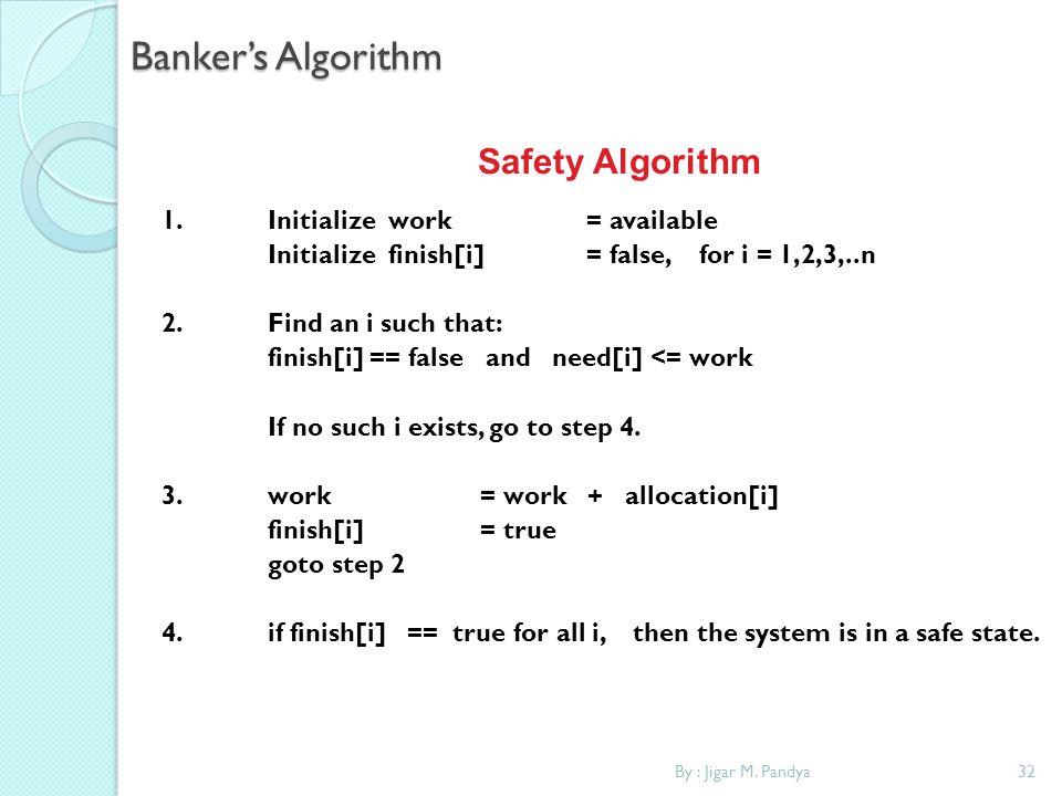 Banker's Algorithm Safety Algorithm 1. Initialize work = available
