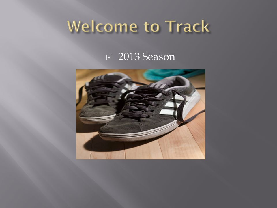 Welcome to Track 2013 Season