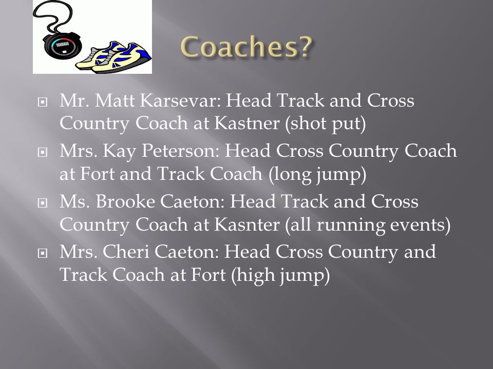 Coaches Mr. Matt Karsevar: Head Track and Cross Country Coach at Kastner (shot put)