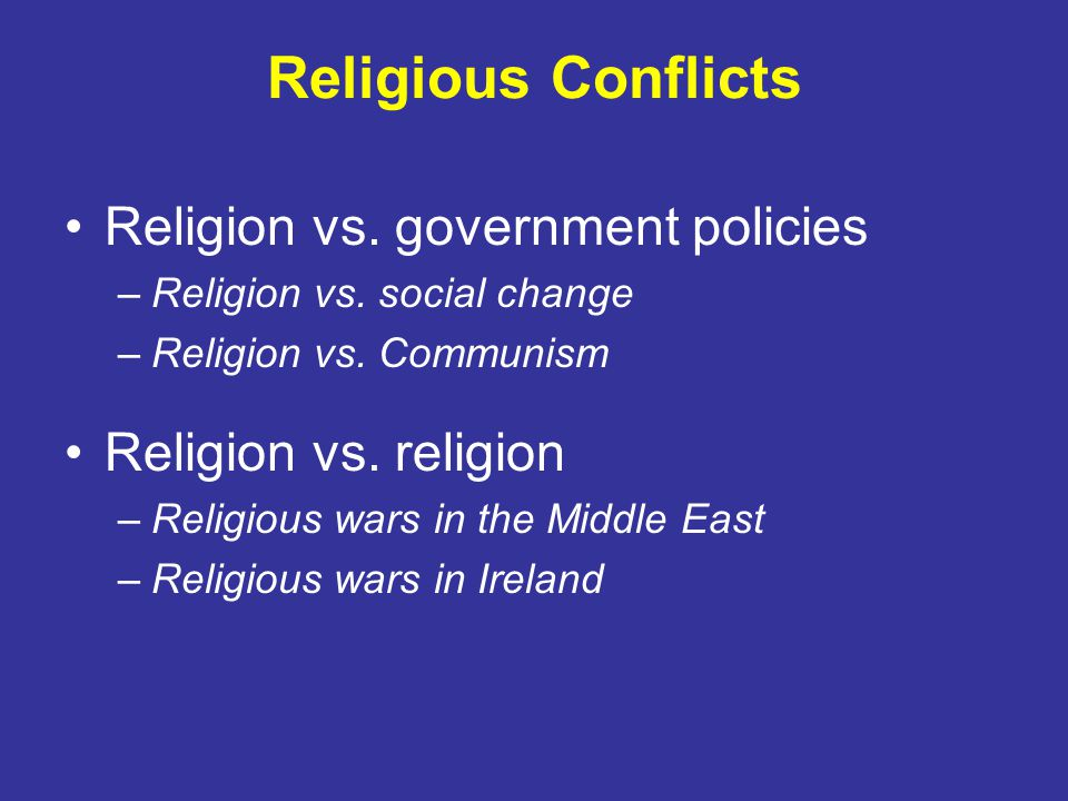 Religious Conflicts Religion vs. government policies