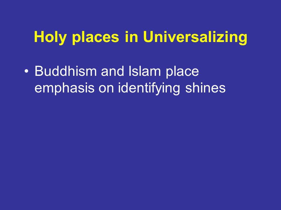 Holy places in Universalizing