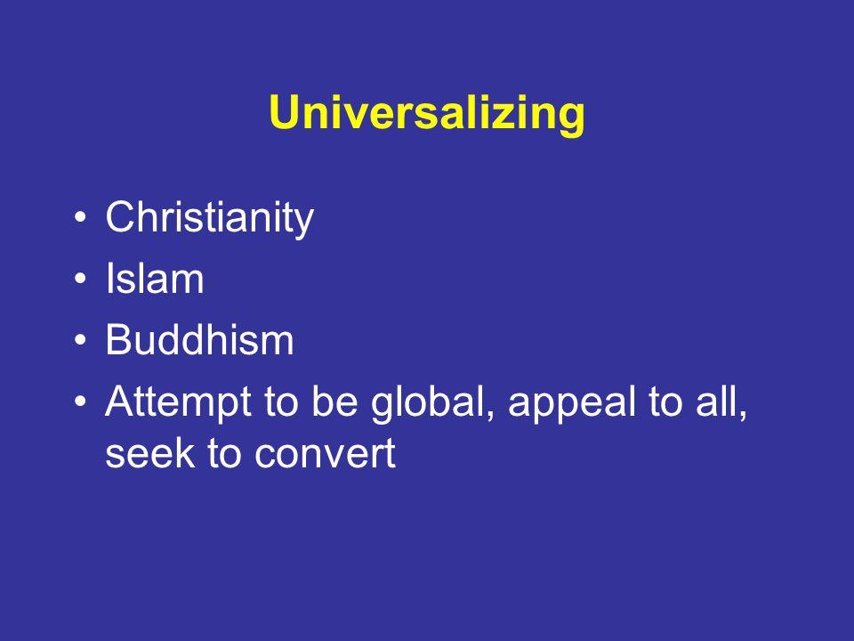 Universalizing Christianity Islam Buddhism
