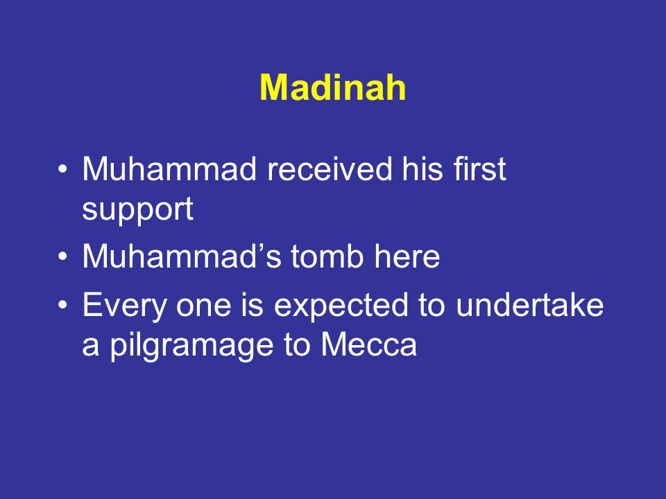 Madinah Muhammad received his first support Muhammad's tomb here