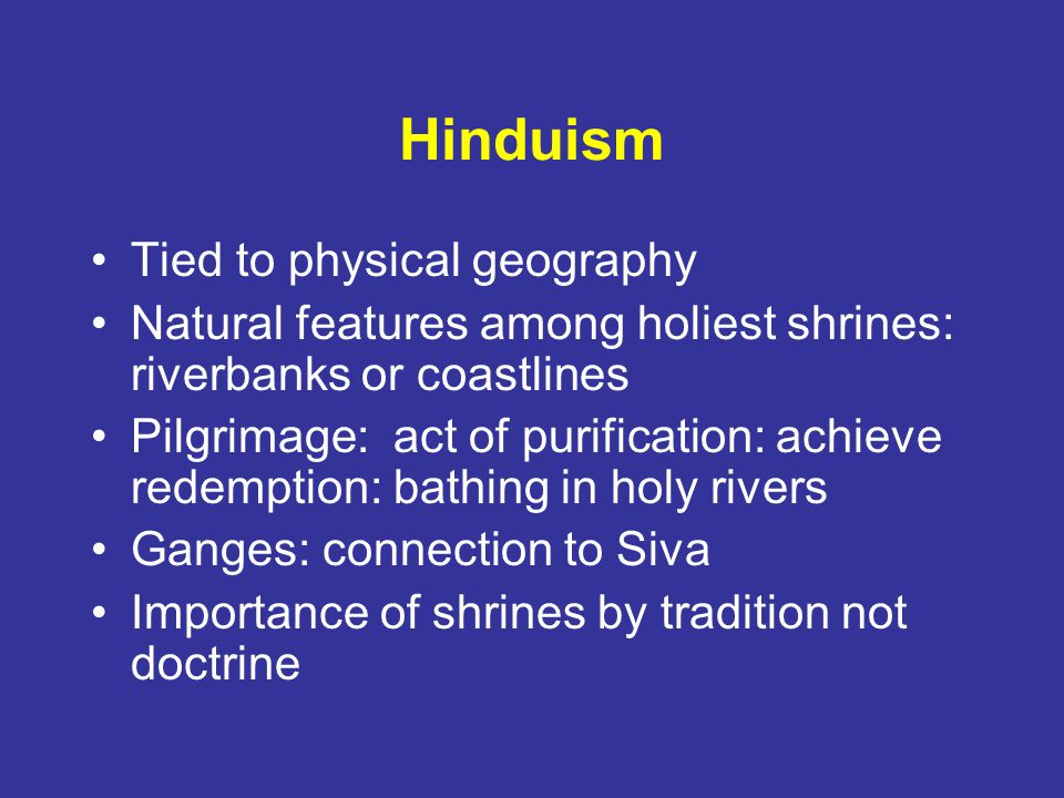 Hinduism Tied to physical geography