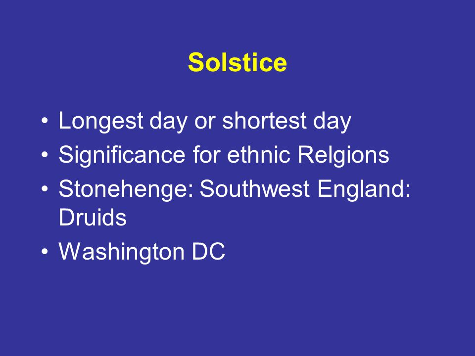 Solstice Longest day or shortest day Significance for ethnic Relgions