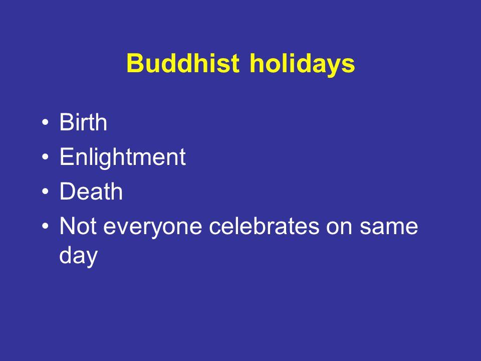 Buddhist holidays Birth Enlightment Death