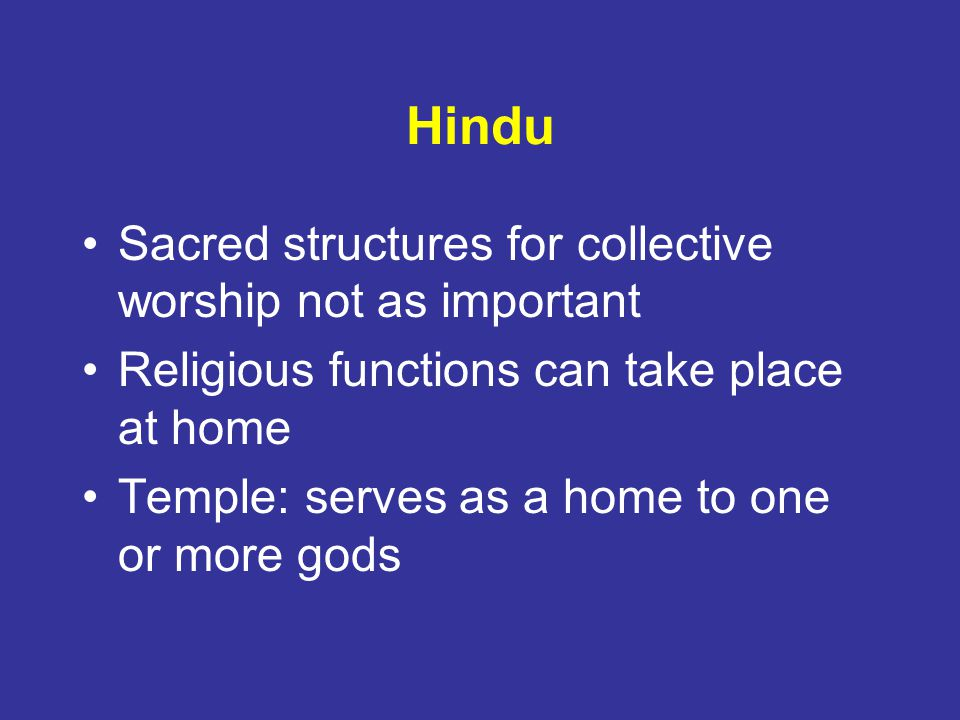 Hindu Sacred structures for collective worship not as important