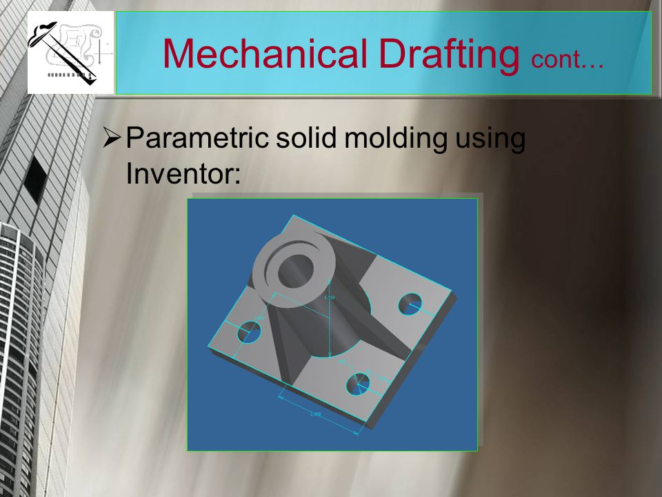 Mechanical Drafting cont…